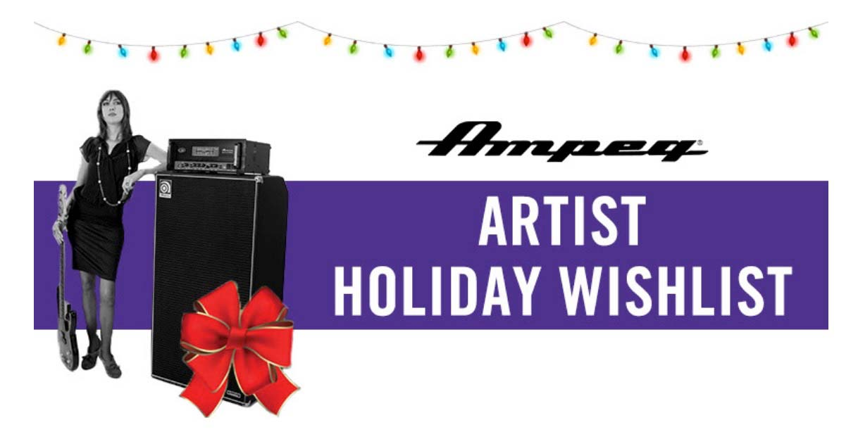 What do Ampeg artists want for the holidays?